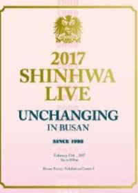 2017 釜山SHINHWA LIVE UNCHANGING IN BUSAN