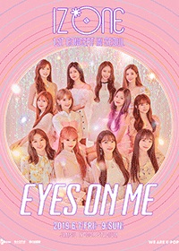 IZ*ONE 1ST CONCERT 「EYES ON ME」 IN SEOUL